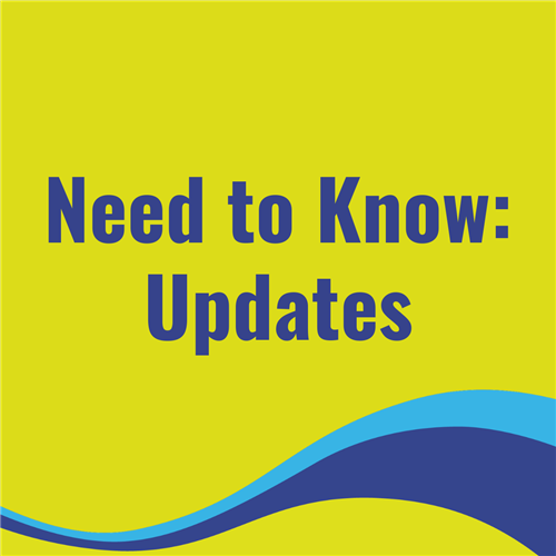 Need to Know Updates
