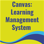 Canvas: Learning Management System