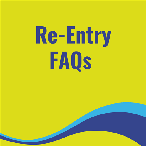 Re-Entry FAQs